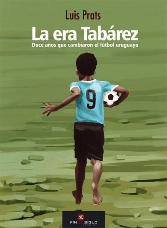 Novedad. Portada de La era Tabárez, de Luis Prats.
