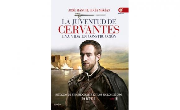 La Juventud de Cervantes: Una vida en construcción.