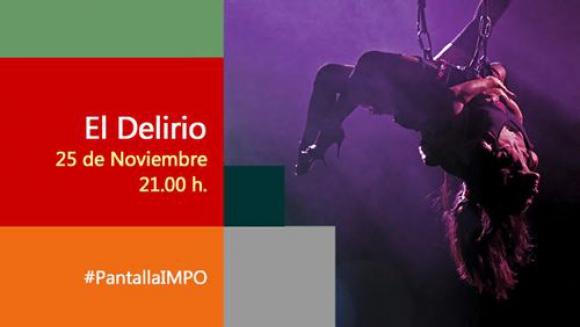El Delirio se verá en vivo en la pantalla del IMPO.