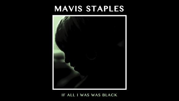 If All I Was Was Black, Mavis Staples. Foto: difusión