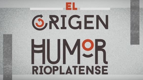 El Origen: humor rioplatense