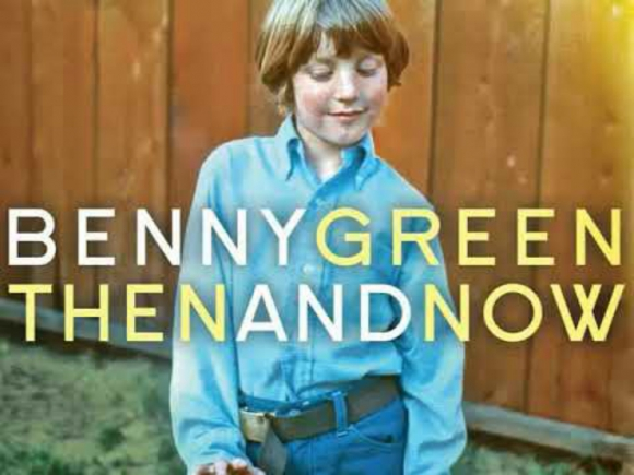 """Benny Green - """"Say You're Mine"""""""