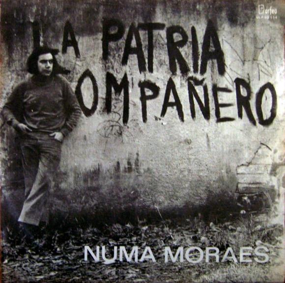 """""""La patria, compañero"""" - Héctor Numa Moraes"""