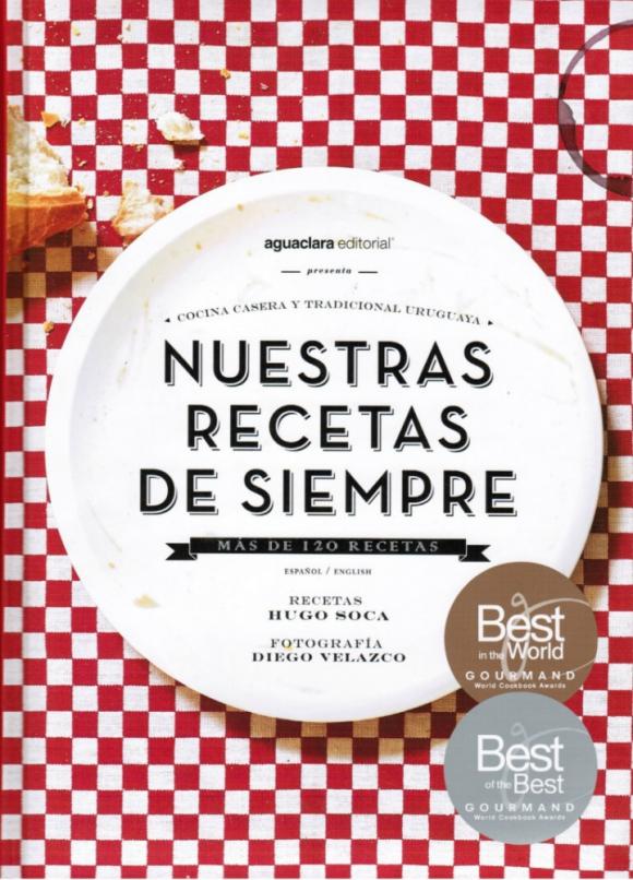 Nuestras recetas de siempre de Hugo Soca, el primer libro de Aguaclara premiado en los Gourmand. Foto: Difusión