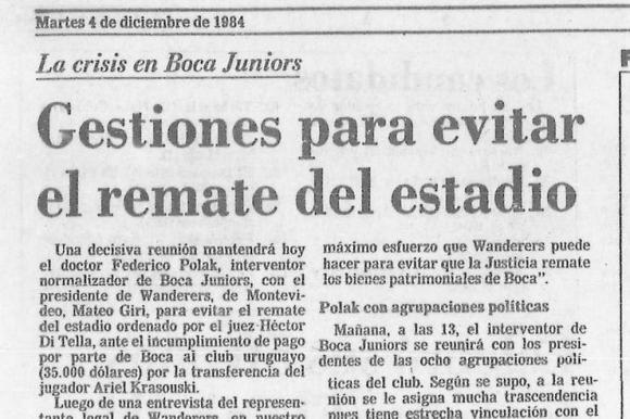 Contrarreloj: la nota de La Nación del 4 de diciembre de 1984, que destaca el trabajo de Polak para evitar el remate de la Bombonera. Foto: La Nación